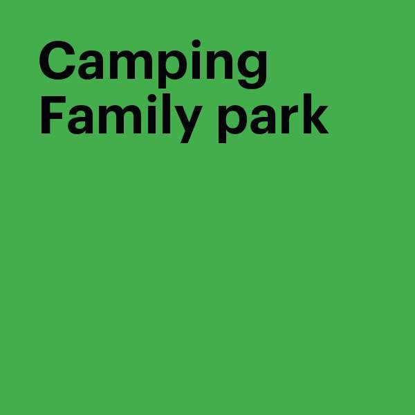 Camping Family Park /2020/