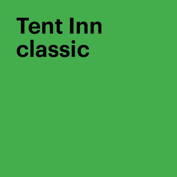 Tent Inn Classic - 3 persons